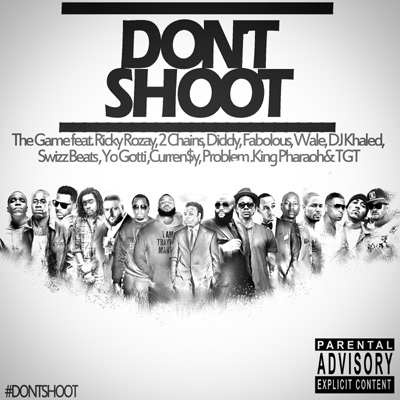 The Game ft. Rick Ross, Diddy, 2 Chainz & More - Don't Shoot (Dedication to Mike Brown) Artwork