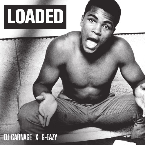 g-eazy-x-dj-carnage-loaded