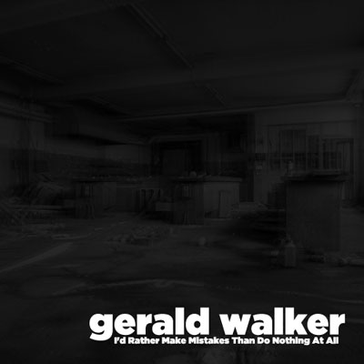 gerald-walker-id-rather-make