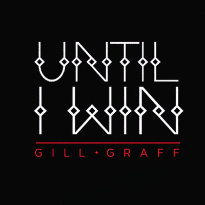 gill-graff-until-i-win