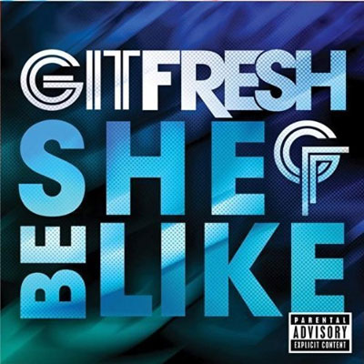 git-fresh-she-be-like