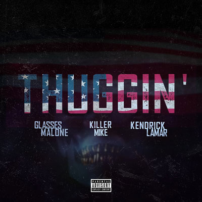 08055-glasses-malone-thuggin-remix-killer-mike-kendrick-lamar