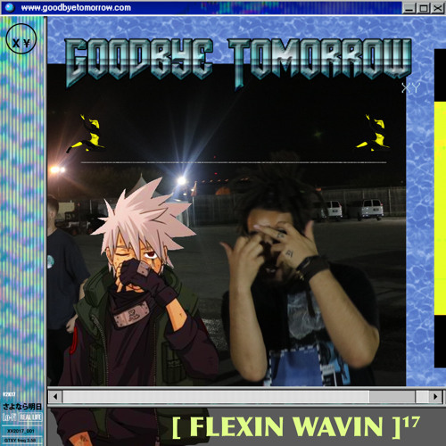01127-goodbye-tomorrow-flexin-wavin