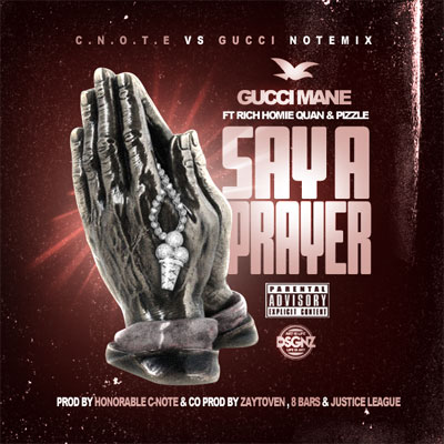 Gucci Mane ft. Rich Homie Quan & Pizzle - Say a Prayer Artwork