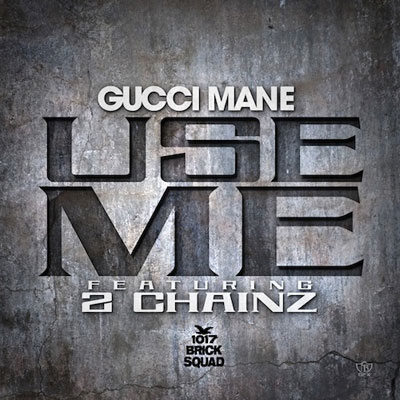 gucci-mane-use-me