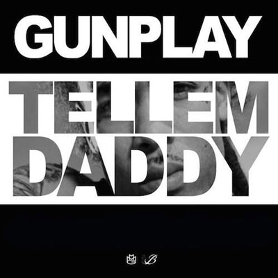2015-03-20-gunplay-tell-em-daddy
