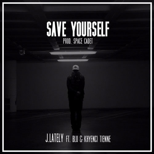 06276-j-lately-save-yourself-blu-khyenci-tienne