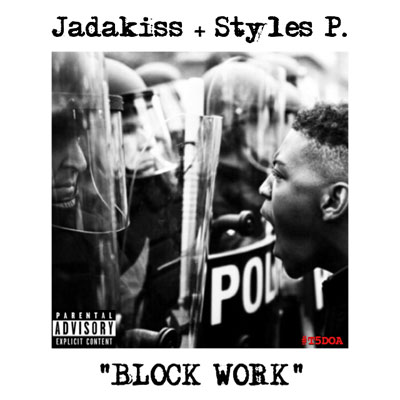 Jadakiss & Styles P - Block Work Artwork