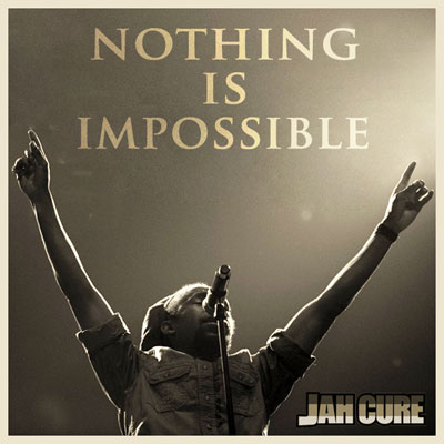 jah-cure-nothing-is-impossible