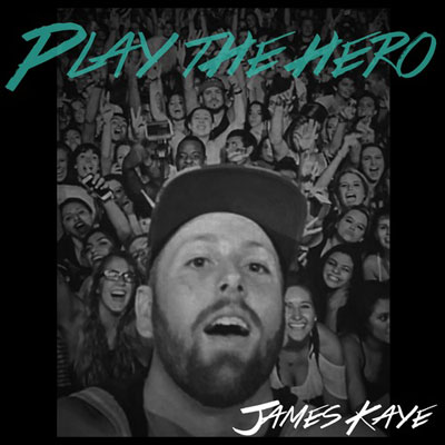 James Kaye - Play the Hero Artwork