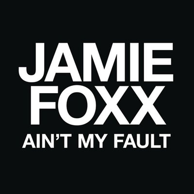 Jamie Foxx - Ain't My Fault Artwork