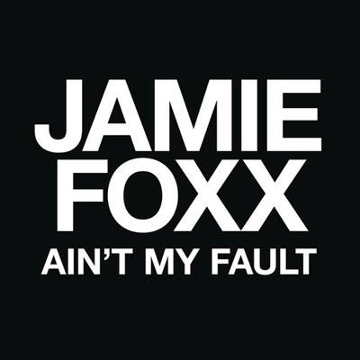 jamie-foxx-aint-my-fault