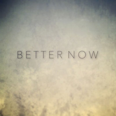 Better Now Promo Photo
