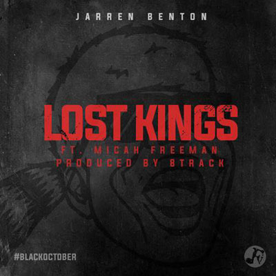 Jarren Benton ft. Micah Freeman - Lost Kings Artwork
