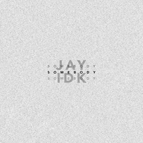 06226-jay-idk-somebody