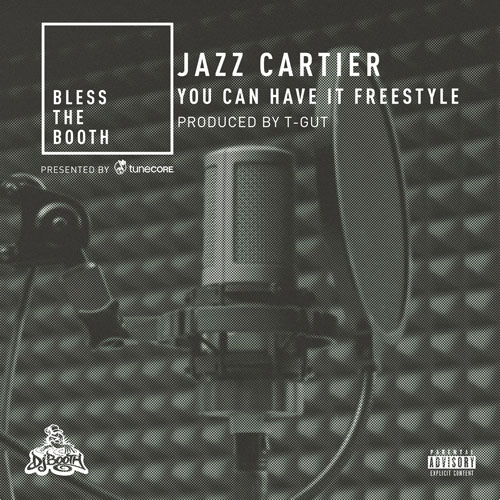 03036-jazz-cartier-you-can-have-it-bless-the-booth-freestyle