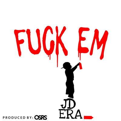JD Era - F**k 'Em Artwork