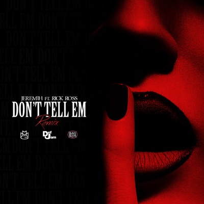 Jeremih ft. Rick Ross - Don't Tell 'Em (Remix) Artwork
