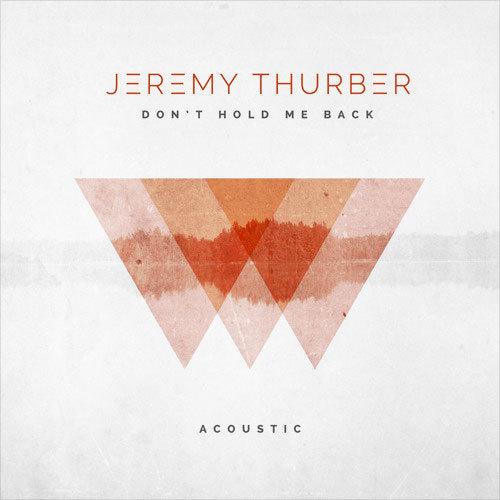 07216-jeremy-thurber-dont-hold-me-back-acoustic