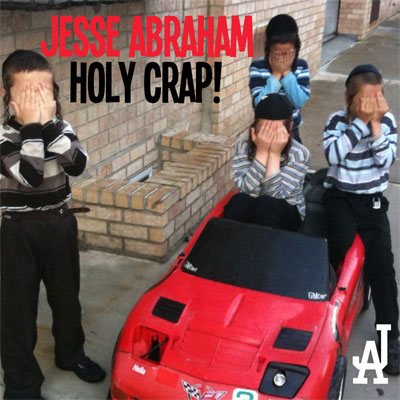 jesse-abraham-holy-crap