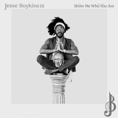 jesse-boykins-iii-show-me-who-you-are