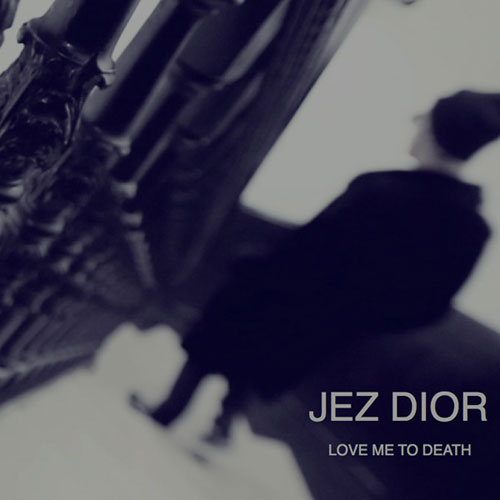 jez-dior-love-me-to-death