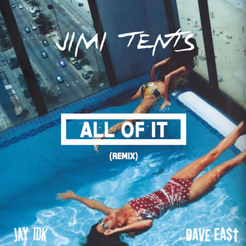 01116-jimi-tents-all-of-it-remix-jay-idk-dave-east