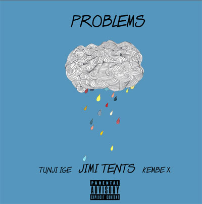 07095-jimi-tents-problems-tunji-ige-kembe-x