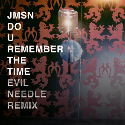 Do U Remember the Time (Evil Needle Remix) Cover