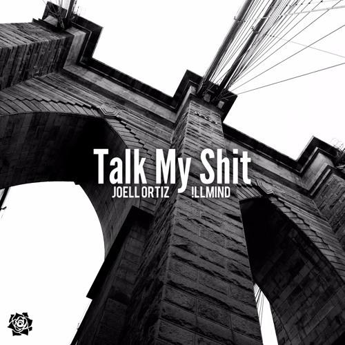 08096-joell-ortiz-talk-my-shit