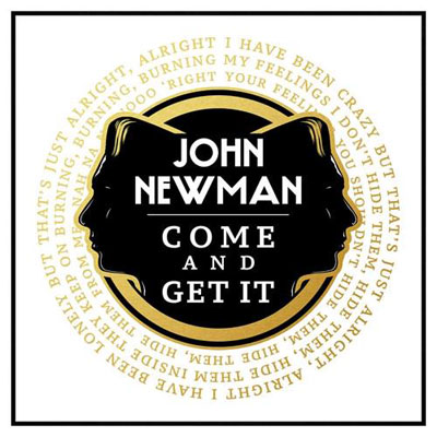 06025-john-newman-come-and-get-it
