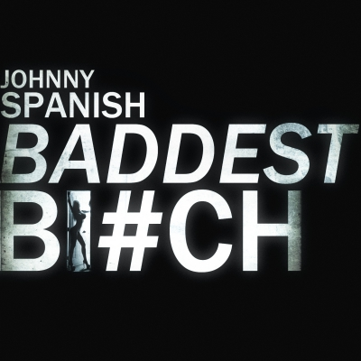 johnny-spanish-baddest-bitch