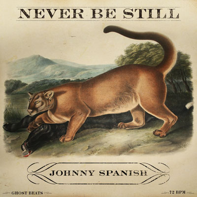 johnny-spanish-never-be-still