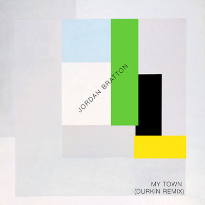jordan-bratton-my-town-durkin-rmx