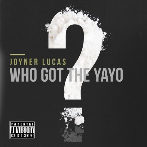 01136-joyner-lucas-who-got-the-yayo
