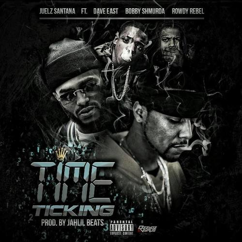 12066-juelz-santana-time-ticking-dave-east-bobby-shmurda-rowdy-rebel