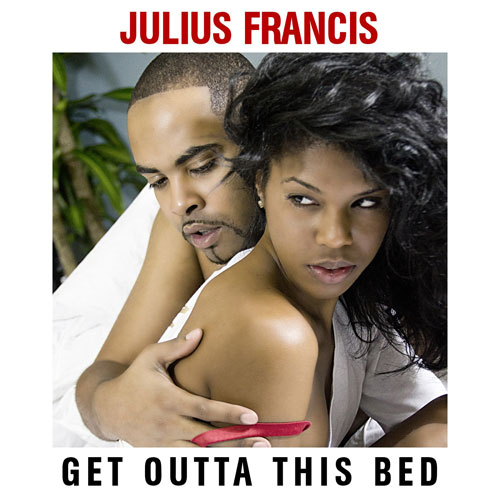 julius-francis-get-outta-this-bed