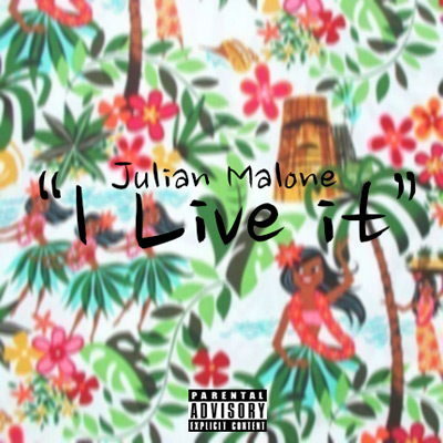 Ju' Malone - I Live it Artwork