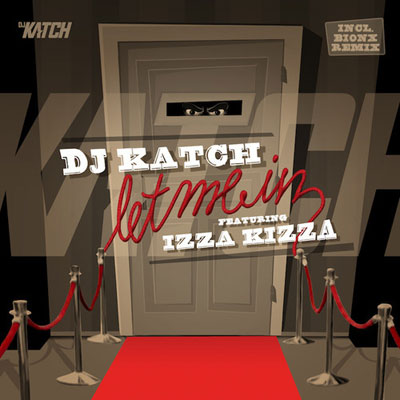 dj-katch-ft.-izza-kizza-let-me-in
