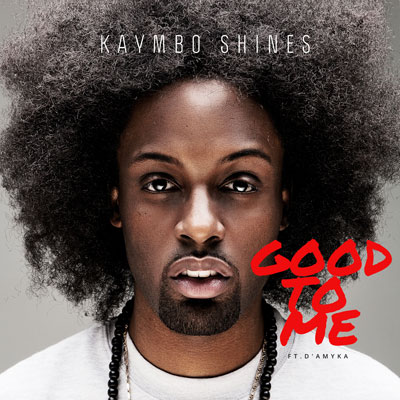 kaymbo-shines-good-to-me