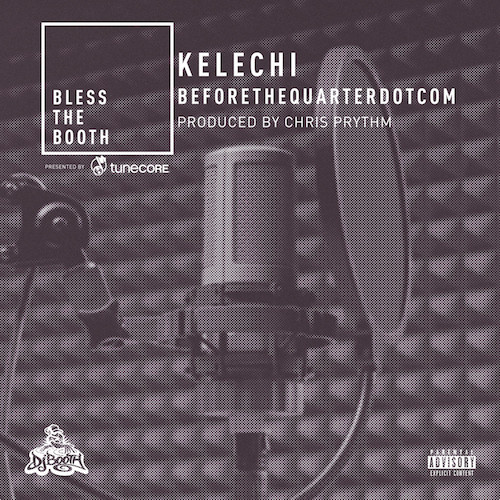 05316-kelechi-beforethequarterdotcom-freestyle-bless-the-booth