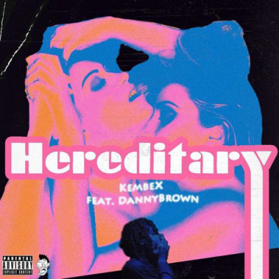 kembe-x-hereditary-2-bitches-danny-brown