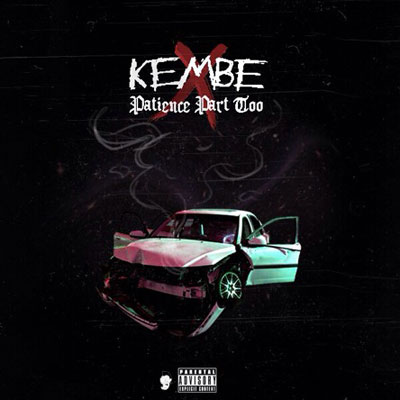 kembe-x-patience-part-too