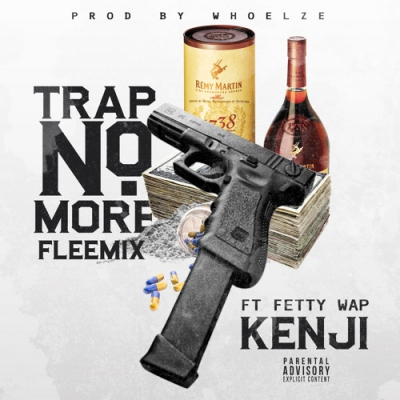 09045-kenji-trap-no-more-fleemix-fetty-wap