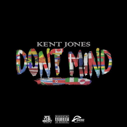 Kent Jones  Don39;t Mind  Stream [New Song]  DJBooth