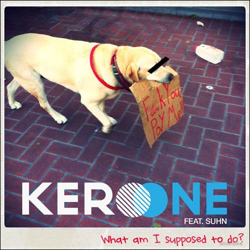 kero-one-what-am-i-supposed-to-do