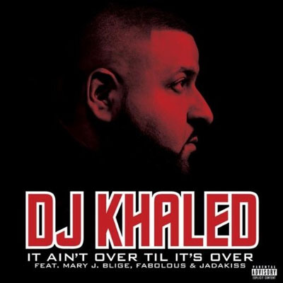 dj-khaled-aint-over