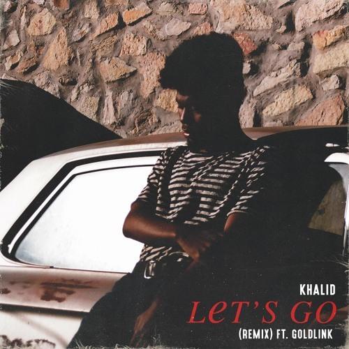 04197-khalid-lets-go-remix-goldlink