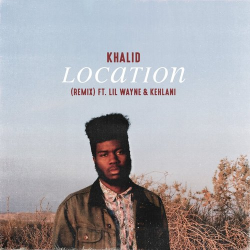 03177-khalid-location-remix-lil-wayne-kehlani
