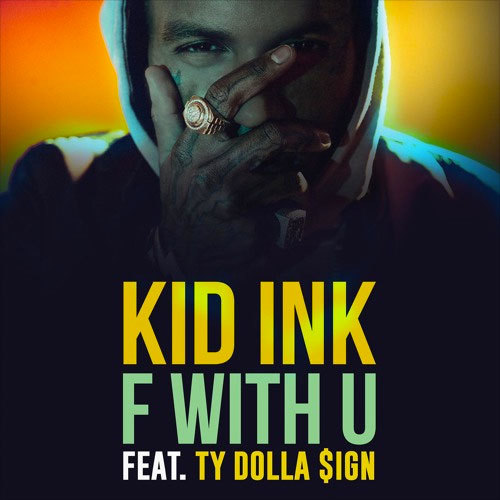 04117-kid-ink-f-with-u-ty-dolla-sign